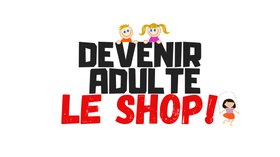 Devenir adulte shop
